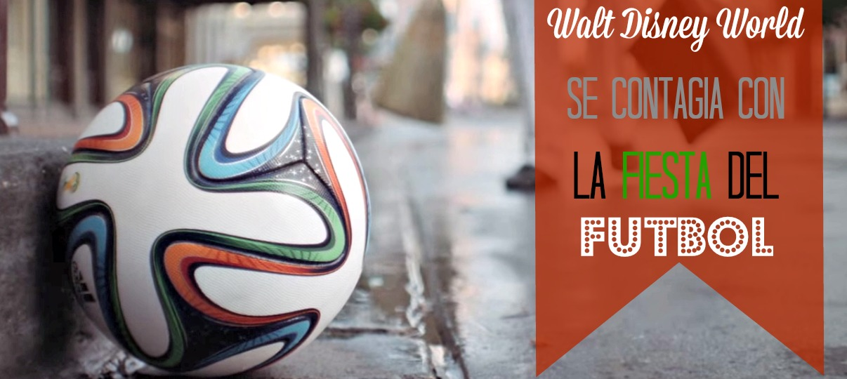 la-fiesta-del-futbol-en-walt-disney-world