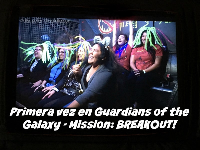 La primera vez en Guardians of the Galaxy - Mission: BREAKOUT! - disneylandiaaldia.com