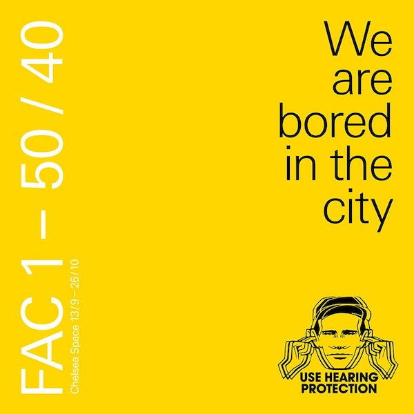 Use Hearing Protection- FAC 1 – 50 40 - Factory Records exhibition