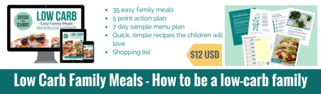 How to be a low carb family - 35 easy family melas with action plans, guides and healthy fast food. | ditchthecarbs.com