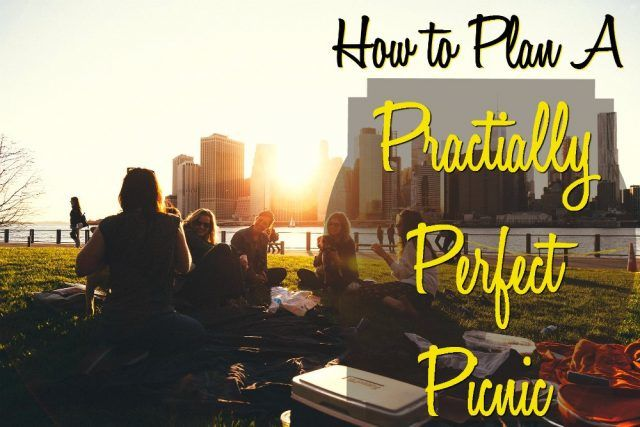 Use these picnic pointers to plan a practically perfect picnic. Be the hostess who thought of everything!