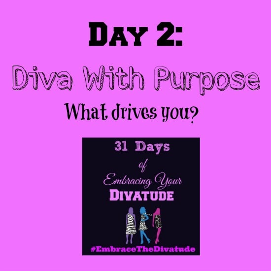 Embracing Your Divatude Day 2 #EmbraceTheDivatude