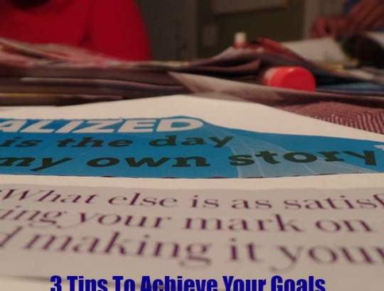 3 Tips To Achieve Your Goals | Divas With A Purpose