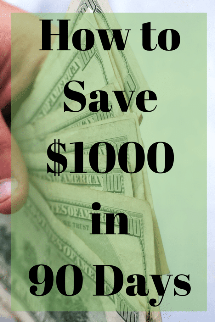 How to Save $1000 in 90 Days