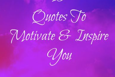 10 Quotes To Motivate And Inspire You