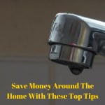Save Money Around The Home With These Top Tips