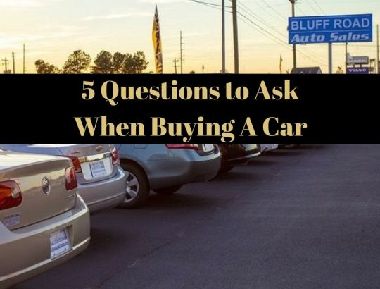 5 Questions to Ask When Buying A Car