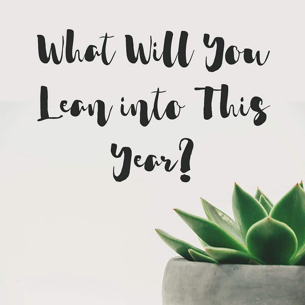 what will you lean into this year