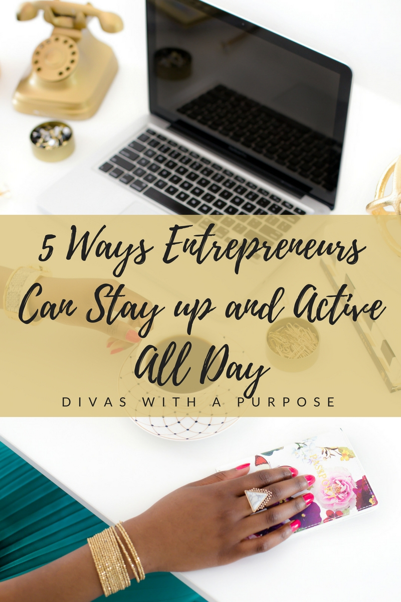 5 Ways Entrepreneurs Can Stay up and Active All Day