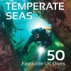 Cover -Wild and Temperate Seas - 50 UK Dives