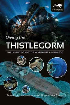 Diving the Thistlegorm - Ultimate Guide to a World War II Shipwreck (cover)