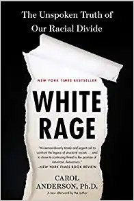 White Rage: The Unspoken Truth of Our Racial Divide Book Cover