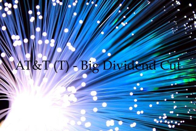 AT&T - Big Dividend Cut