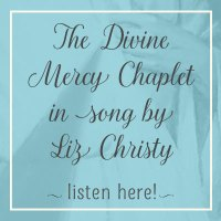 Divine Mercy Chaplet Sung by Liz Christy