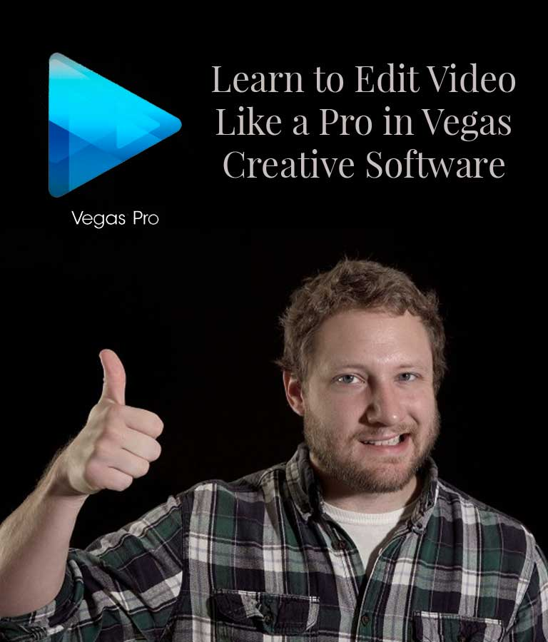Learn to Edit Video Like a Pro in Vegas Creative Software