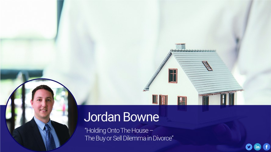 Holding Onto The House– The Buy or Sell Dilemma in Divorce