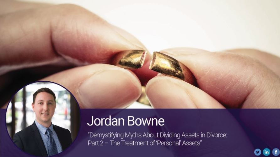 "Demystifying Myths About Dividing Assets in Divorce: Part 2 – The Treatment of ""Personal"" Assets"