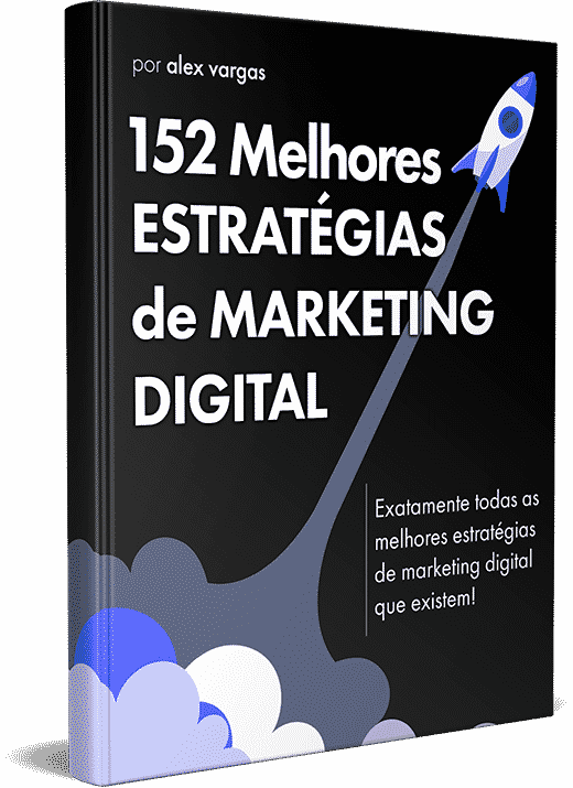 Alex Vargas: 152 Estratégias de Marketing Digital