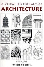 المعجم البصري في العمارة - A Visual Dictionary of Architecture