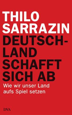 omslag Thilo_Sarrazin_-_Deutschland_schafft_sich_ab_png