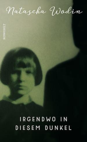 omslaget till Wodins Irgendwo in diesem dunkel