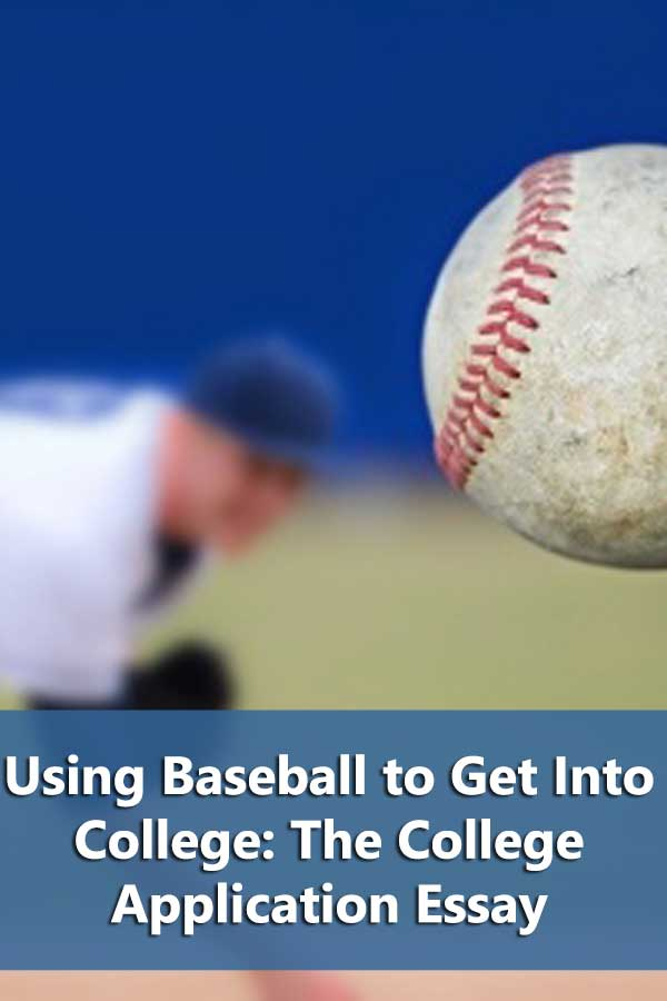 Using Baseball to Get Into College: The College Application Essay