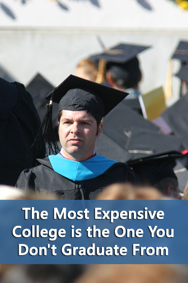 The Most Expensive College is the One You Don't Graduate From