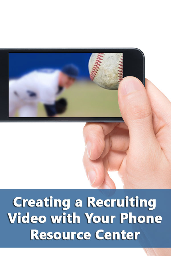 Creating a Recruiting Video with Your Phone Resource Center