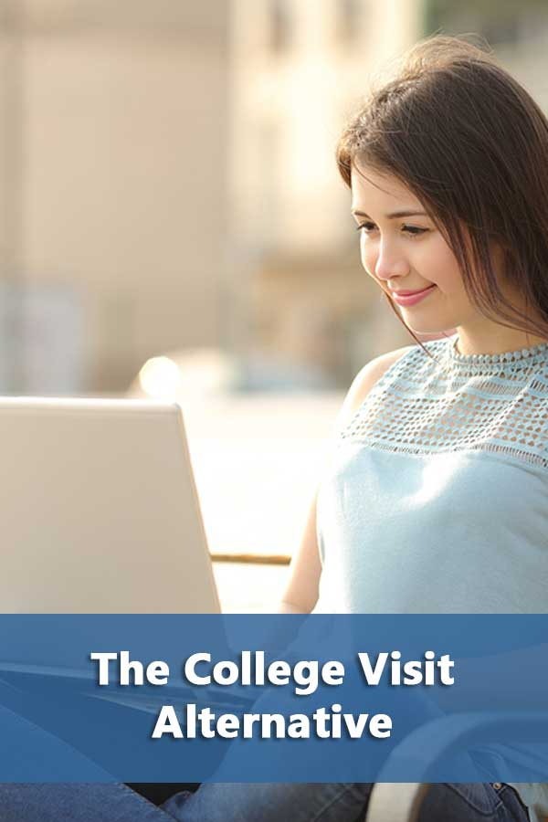 Explains possible alternatives to college visits and what to look for.