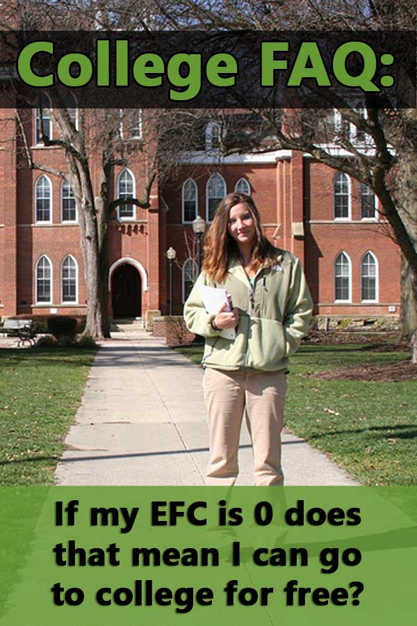 FAQ: If my EFC is 0 does that mean I can go to college for free?