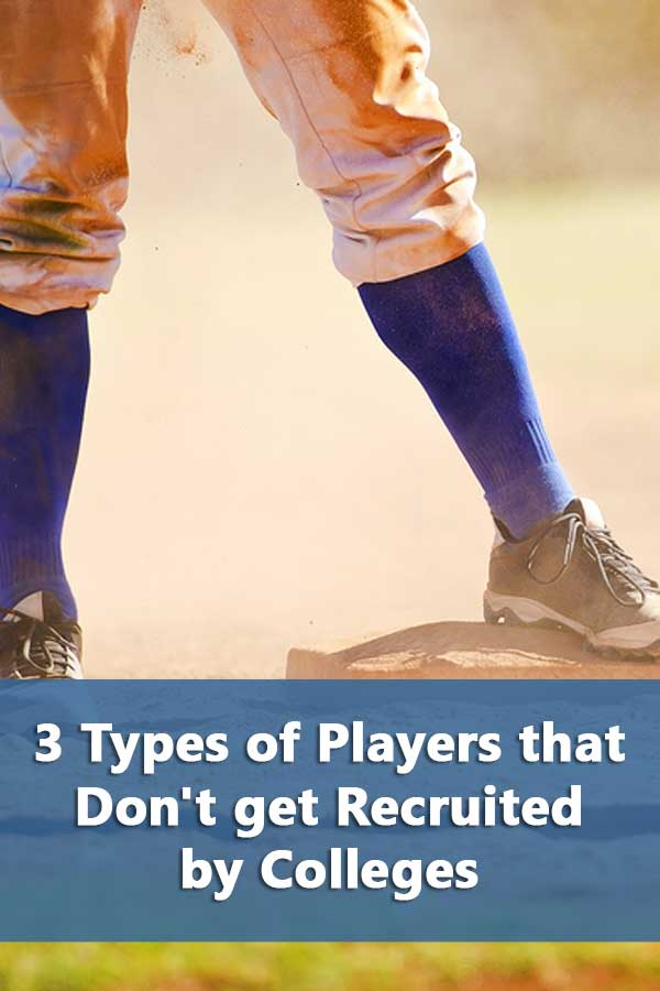 3 Types of Players that Don't get Recruited by Colleges