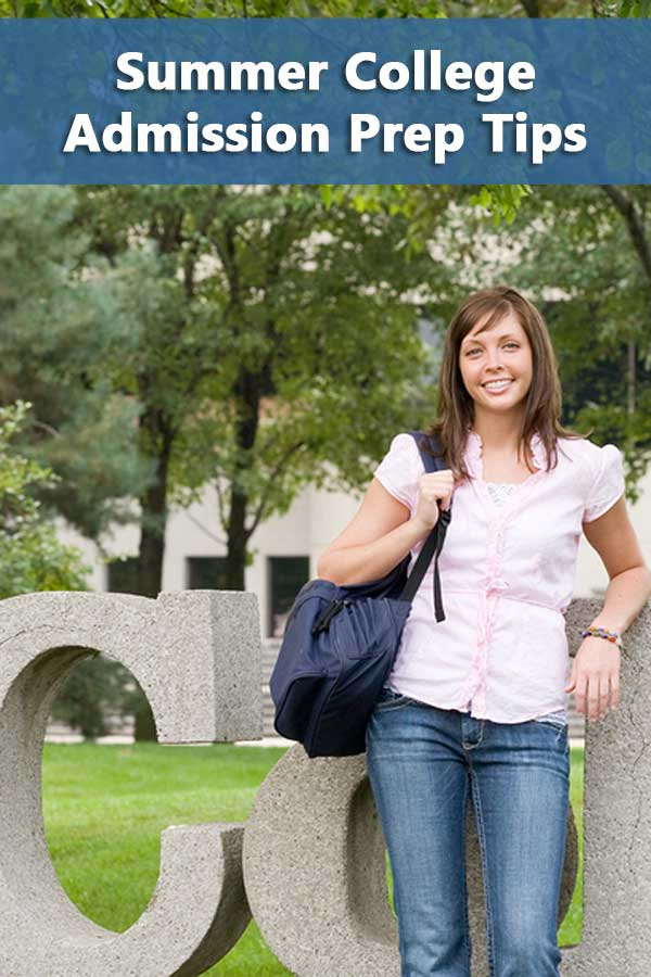 Summer College Admission Prep Tips