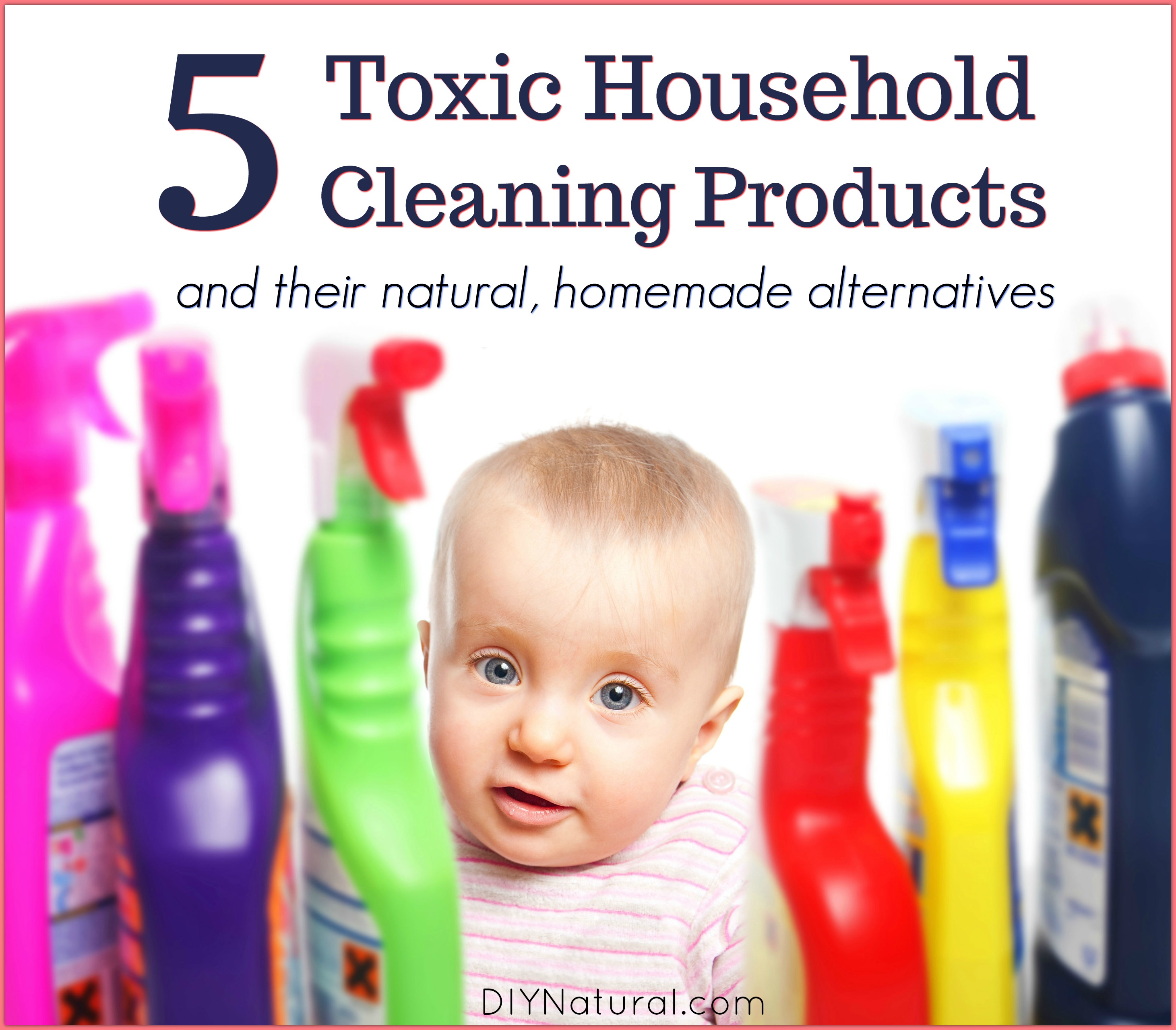 Toxic Cleaning Products 5 Toxic Products and 5 DIY