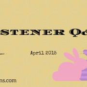 Listener Q&A April 2015