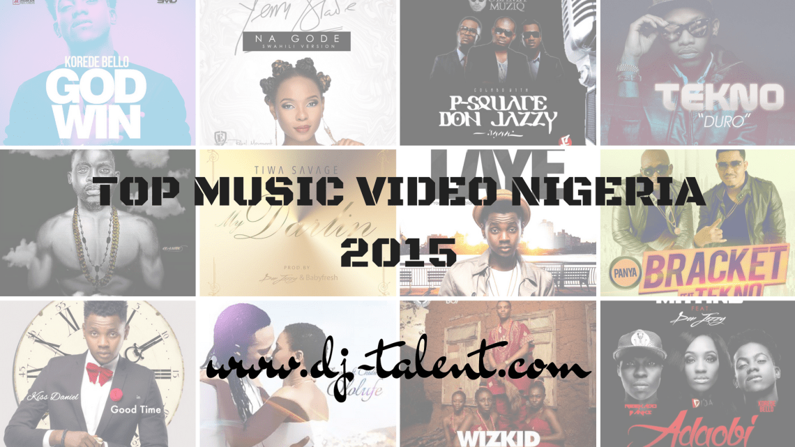 TOP MUSIC VIDEO NIGERIA 2015