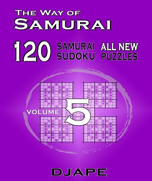 The Way of Samurai, 120 all new Samurai Sudoku puzzles volume 5