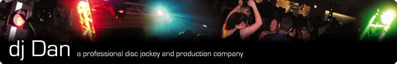 dj Dan - a professional disc jockey and production company