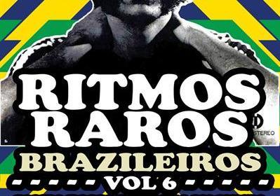 Ritmos Raros BRAZILeiros Vol. 6 Carnaval Edition