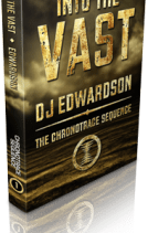 Chronotrace Sequence Book 1, Into the Vast - Science Fiction Book cover