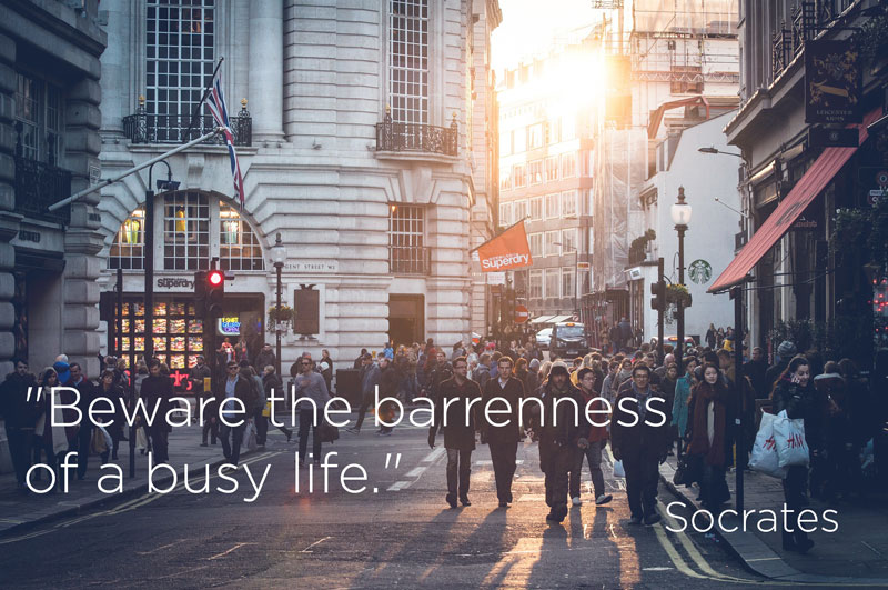 busyness quote socrates