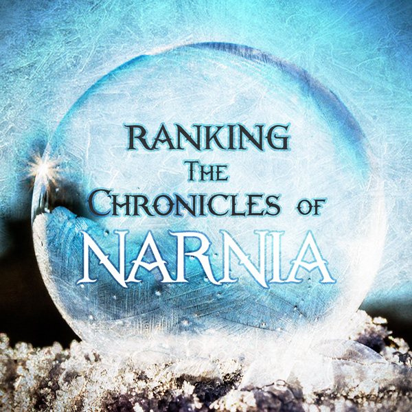 ranking the chronicles of narnia