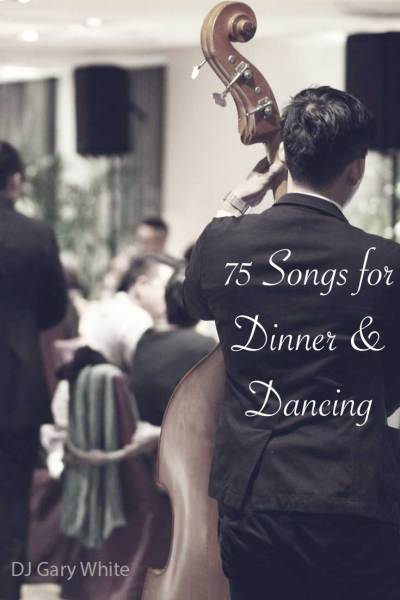 Wedding Reception Playlist - 75 Songs for Dinner and Dancing