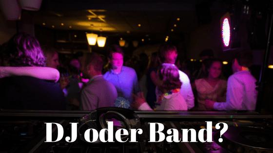 Band oder DJ bei der Hochzeit