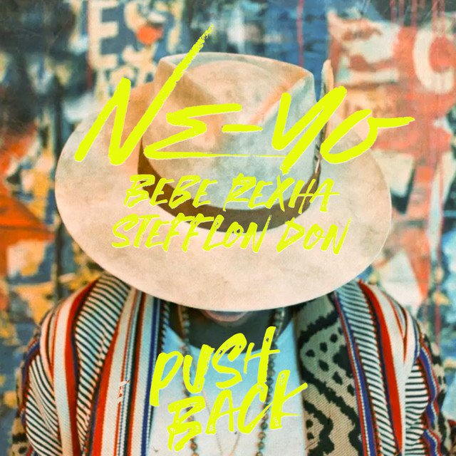 Ne-Yo – Push Back (feat. Bebe Rexha & Stefflon Don)