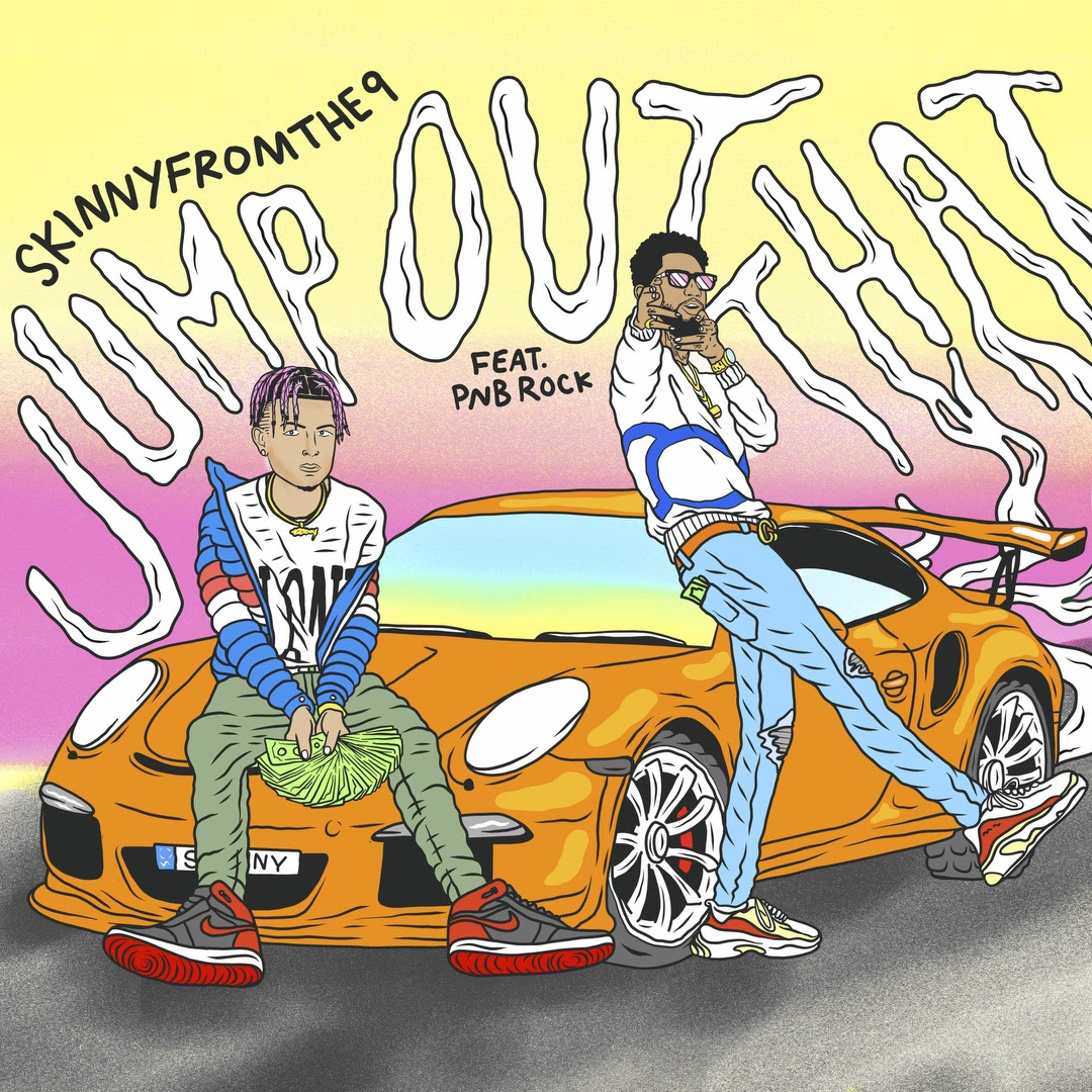 """Skinnyfromthe9 Releases New Single & Visual To """"Jump Out That"""" featuring PnB Rock"""