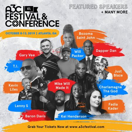 A3C Announces First Group of 2019 Conference Speakers featuring Bozoma Saint John, T.I., Gary Vaynerchuk, Lenny S, Mike Will Made It, Charlamagne Tha God, Dapper Dan And More!!!