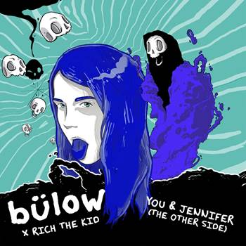 """bülow Releases """"You & Jennifer (the other side)"""" With Rich The Kid"""