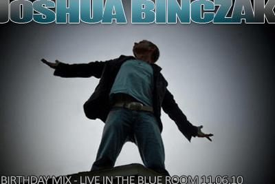 Joshua Binczak Blue Room 11.06.10