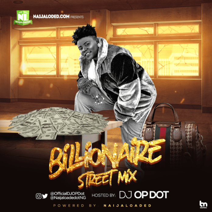 Naijaloaded ft DJ OP Dot Billionaire Mix October 2019