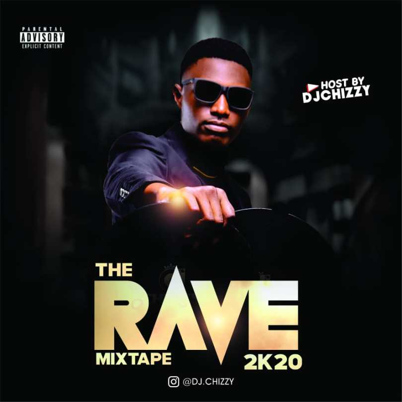 DJ Chizzy - The Rave 2K20 Mix Mp3 Download